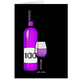 100th birthday : wine bottle & glass greeting card