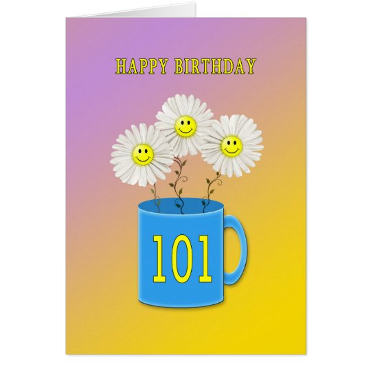 101st Birthday card with happy smiling flowers