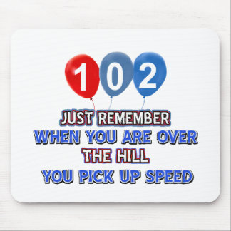 102 and over the hill birthday designs mousepads