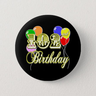 102nd Birthday with Balloons 6 Cm Round Badge
