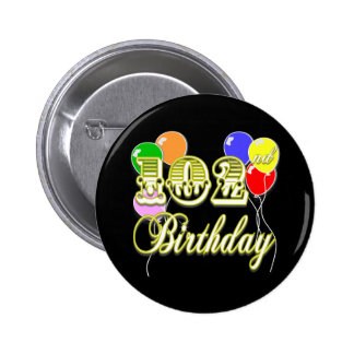 102nd Birthday with Balloons Pinback Buttons