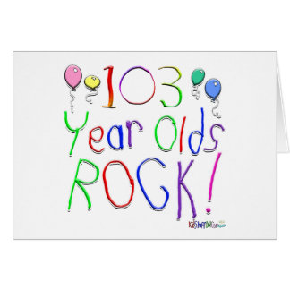 103 Year Olds Rock Greeting Card