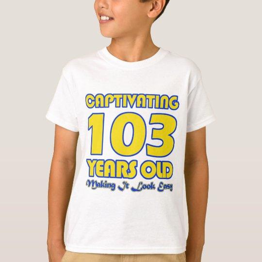 103 YEARS OLD BIRTHDAY DESIGNS T-Shirt