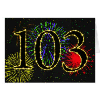 103rd Birthday card with fireworks