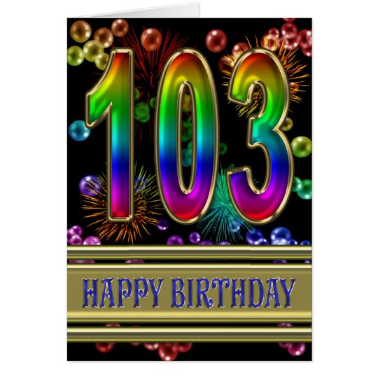 103rd Birthday with rainbow bubbles and fireworks Card