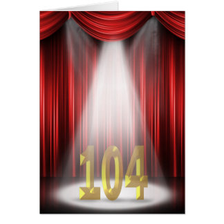104th Birthday in the spotlight Greeting Card