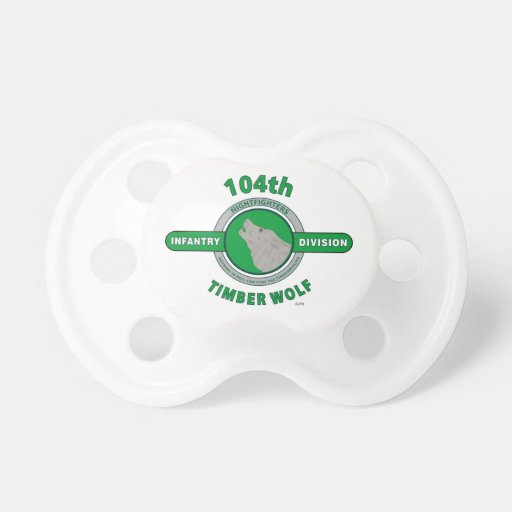 """104TH INFANTRY DIVISION """"TIMBER WOLF"""" PACIFIERS"""