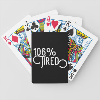 106% Tired Bicycle Playing Cards