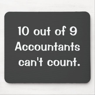 10 Out Of 9 Accountants Funny Famous Quote Mouse Mat