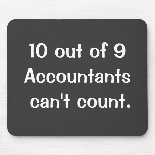 10 Out Of 9 Accountants Funny Famous Quote