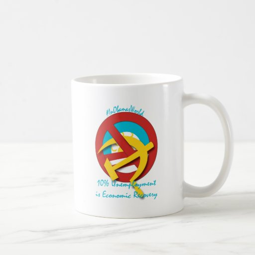 10%  Unemployment is Economic Recovery Basic White Mug