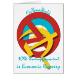 10%  Unemployment is Economic Recovery Card