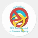10%  Unemployment is Economic Recovery Round Sticker