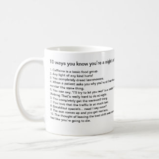 10 ways you know you're a night shift nurse coffee mug