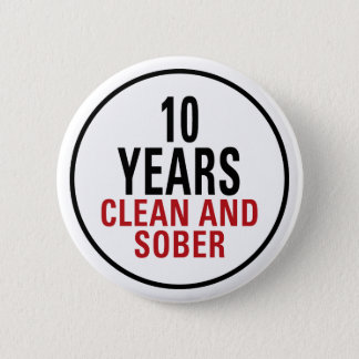 10 Years Clean and Sober 6 Cm Round Badge
