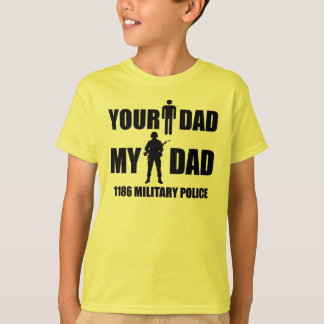 1186 Military Police - Your Dad - My Dad T-Shirt