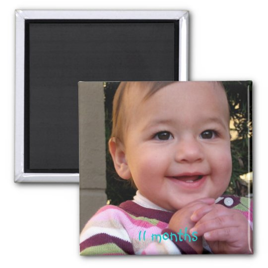 11_Months_Old, 11 months Square Magnet