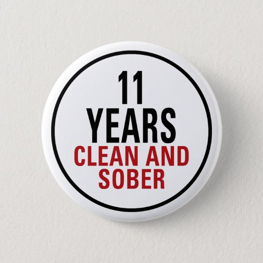 11 Years Clean and Sober 6 Cm Round Badge