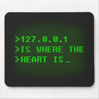 127.0.0.1 Is Where The Heart Is Mouse Mat