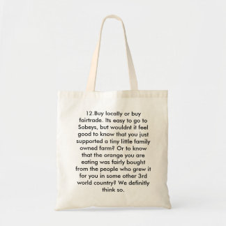 12.Buy locally or buy fairtrade. Its easy to go... Budget Tote Bag