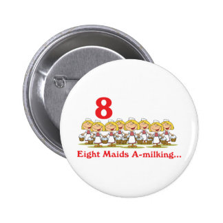 12 days eight maids a-milking 6 cm round badge