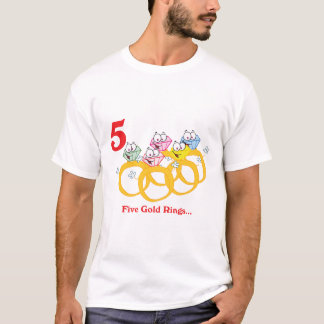 12 days five gold rings T-Shirt