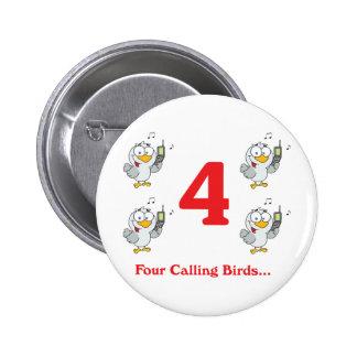 12 days four calling birds 6 cm round badge