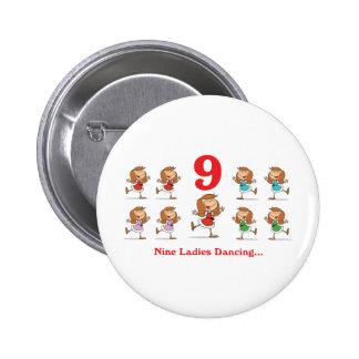 12 days nine ladies dancing 6 cm round badge