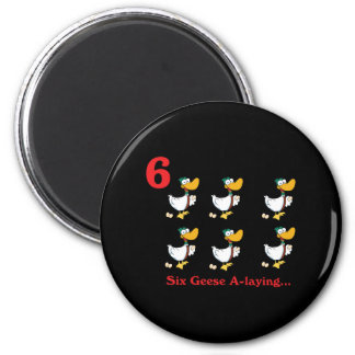 12 days six geese a-laying 6 cm round magnet