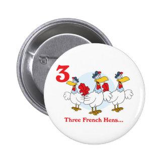 12 days three french hens 6 cm round badge