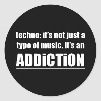 13770 techno type music addiction motto preference round sticker