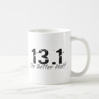 13.1 The Better Half - Half Marathon Runner Coffee Mug