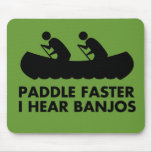 $13.95 Paddle Faster I Hear Banjos Mouse Pad