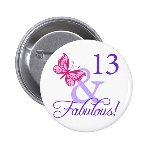 13 And Fabulous Birthday Pinback Button