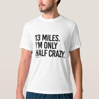 13 Miles - I'm Only Half Crazy -  .png T-Shirt