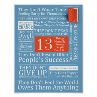 13 Things Mentally Strong People Don't Do Poster
