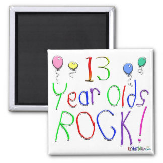 13 Year Olds Rock ! Square Magnet