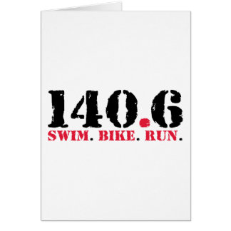 140.6 Swim Bike Run Greeting Card