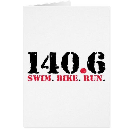 140.6 Swim Bike Run Greeting Card