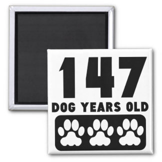 147 Dog Years Old Square Magnet