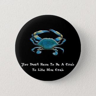 148a_1, You Don't Have To Be A Crab, To Like Bl... 6 Cm Round Badge