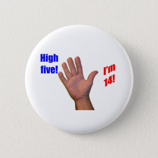 14 High Five! 6 Cm Round Badge