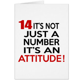 14 it's not just a number it's an attitude card
