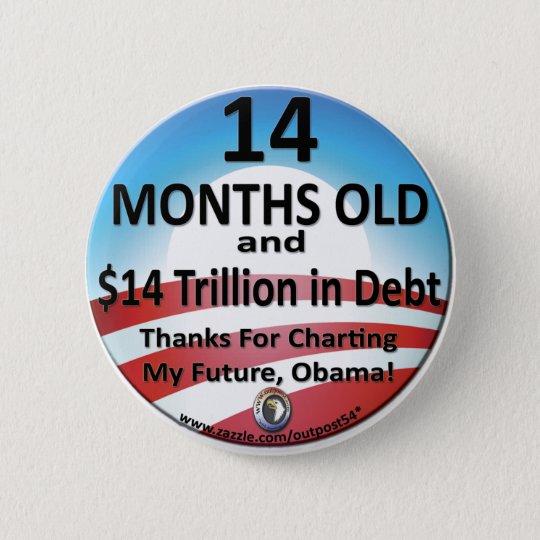 $14 Month Old Debt 6 Cm Round Badge