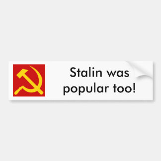150px-Hammer_and_sickle.svg, Stalin was popular... Bumper Sticker