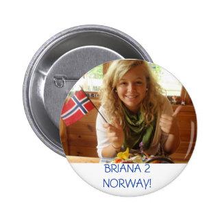158, BRIANA 2 NORWAY! 6 CM ROUND BADGE