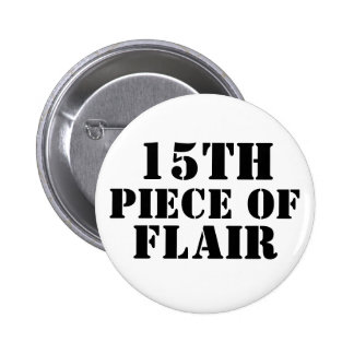 15th Piece of Flair 6 Cm Round Badge