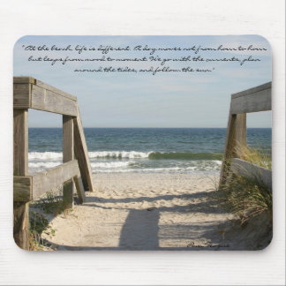 """163_6335, """"At the beach, life is different. A d... Mouse Pad"""