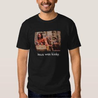 16, Jesus was kinky. Tee Shirt