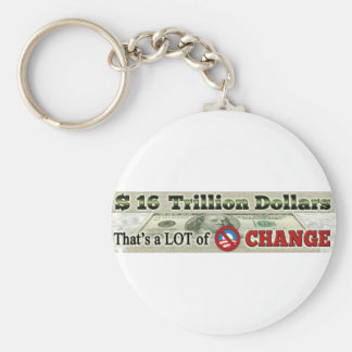 $ 16 TRILLION NATIONAL DEBT That's a LOT of CHANGE Basic Round Button Key Ring